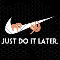 Just Do It Later Digital Cut Files Svg, Dxf, Eps, Png, Cricut Vector, Digital Cut Files Download