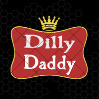 Dilly Daddy Digital Cut Files Svg, Dxf, Eps, Png, Cricut Vector, Digital Cut Files Download