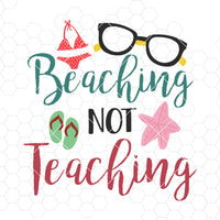 Beaching Not Teaching Digital Cut Files Svg, Dxf, Eps, Png, Cricut Vector, Digital Cut Files Download