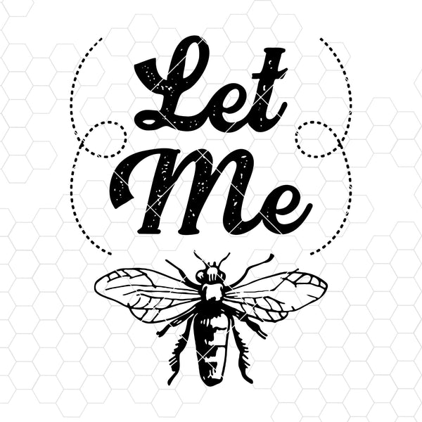 Let Me Digital Cut Files Svg, Dxf, Eps, Png, Cricut Vector, Digital Cut Files Download