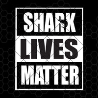 Shark Lives Matter Digital Cut Files Svg, Dxf, Eps, Png, Cricut Vector, Digital Cut Files Download