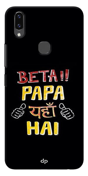 Beta Papa Yaha Hai Printed Designer Back Case Cover For Vivo V9