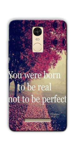 You Were Born To Be Real Not To Be Perfect Printed Designer Back Case Cover For Xiaomi Redmi Note 3