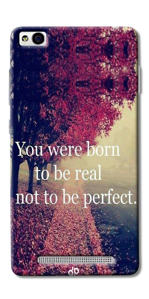 You Were Born To Be Real Not To Be Perfect Printed Designer Back Case Cover For Xiaomi Redmi 3s