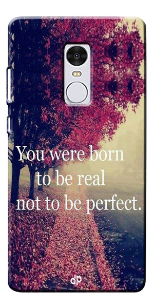 You Were Born To Be Real Not To Be Perfect Printed Designer Back Case Cover For Xiaomi Redmi Note 4