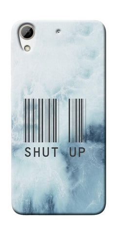Shut Up With Barcode Printed Designer Back Case Cover For HTC Desire 626