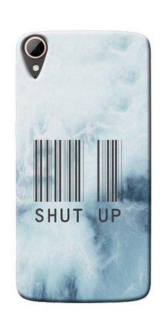 Shut Up With Barcode Printed Designer Back Case Cover For HTC Desire 828