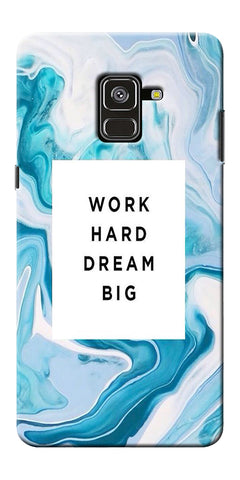 Work Hard Dream Big Printed Designer Back Case Cover For Samsung Galaxy A8 Plus 2018