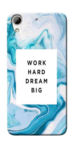 Work Hard Dream Big Printed Designer Back Case Cover For HTC Desire 626