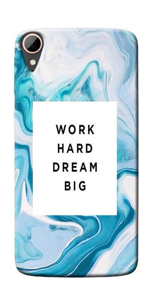 Work Hard Dream Big Printed Designer Back Case Cover For HTC Desire 828