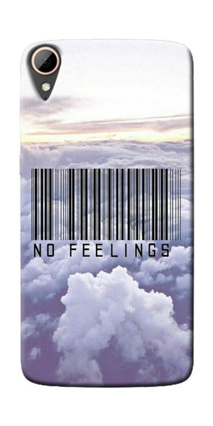 No Feeling  Printed Designer Back Case Cover For HTC Desire 828