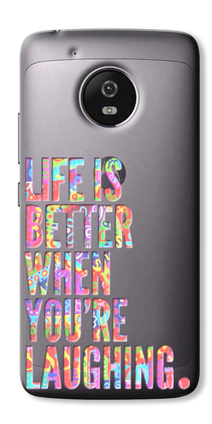 Digiprints Life Is Better When You Are Laughing Printed Clear Case For Motorola Moto G5
