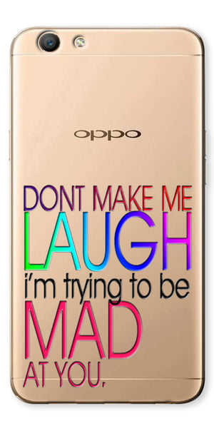 Digiprints Don'T Make Me Laugh Quote Printed Clear Case For Oppo F1s