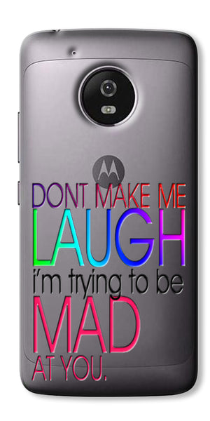 Digiprints Don'T Make Me Laugh Quote Printed Clear Case For Motorola Moto G5