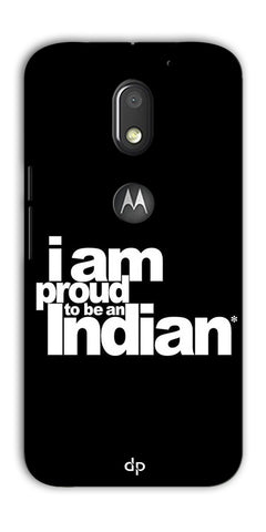 Digiprints I Am Proud To Be An Indian Printed  Back Case Cover For Motorola Moto E3 Power
