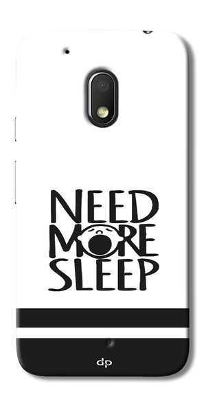 Digiprints Need More Sleep Printed Designer Back Case Cover For Motorola Moto G4 Play