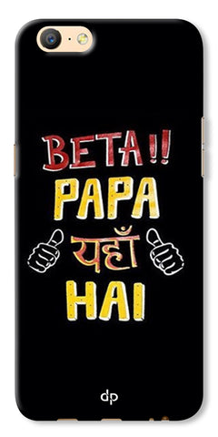 Digiprints Beta Papa Yaha Hai Printed Designer Back Case Cover For Oppo A57