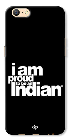 Digiprints I Am Proud To Be An Indian Printed  Back Case Cover For Oppo A57