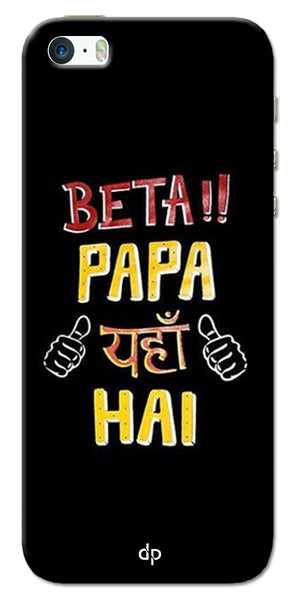 Digiprints Beta Papa Yaha Hai Printed Designer Back Case Cover For Apple iPhone 5S