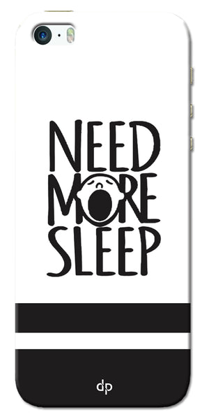 Digiprints Need More Sleep Printed Designer Back Case Cover For Apple iPhone 5S