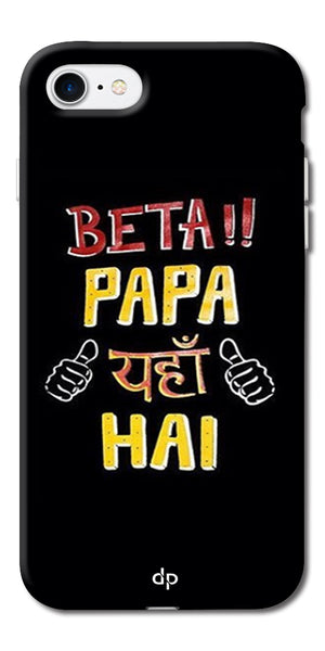 Digiprints Beta Papa Yaha Hai Printed Designer Back Case Cover For Apple iPhone 7