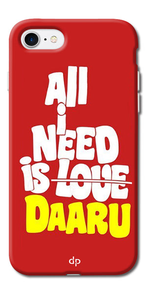 Digiprints All Need Is Daaru Printed Back Case Cover For Apple iPhone 7
