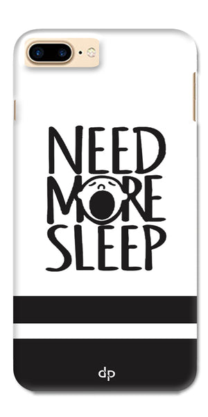 Digiprints Need More Sleep Printed Designer Back Case Cover For Apple iPhone 7 Plus