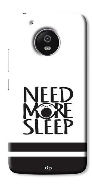 Digiprints Need More Sleep Printed Designer Back Case Cover For Motorola Moto E4 Plus