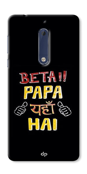 Digiprints Beta Papa Yaha Hai Printed Designer Back Case Cover For Nokia 5