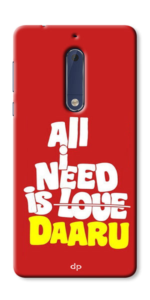 Digiprints All Need Is Daaru Printed Back Case Cover For Nokia 5