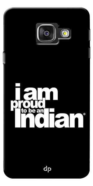 Digiprints I Am Proud To Be An Indian Printed  Back Case Cover For Samsung Galaxy A7_2016