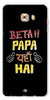 Digiprints Beta Papa Yaha Hai Printed Designer Back Case Cover For Samsung Galaxy C9 Pro