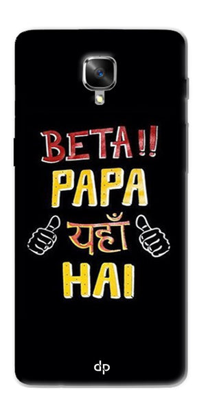 Digiprints Beta Papa Yaha Hai Printed Designer Back Case Cover For OnePlus 3