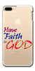 Digiprints Have Faith In God Printe Clear Case For Apple iPhone 7 Plus