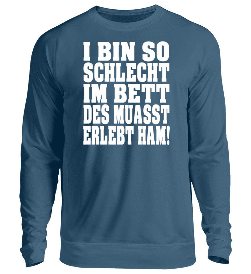 I BIN SO SCHLECHT IM BETT... - Unisex Pullover Airforce Blue / S