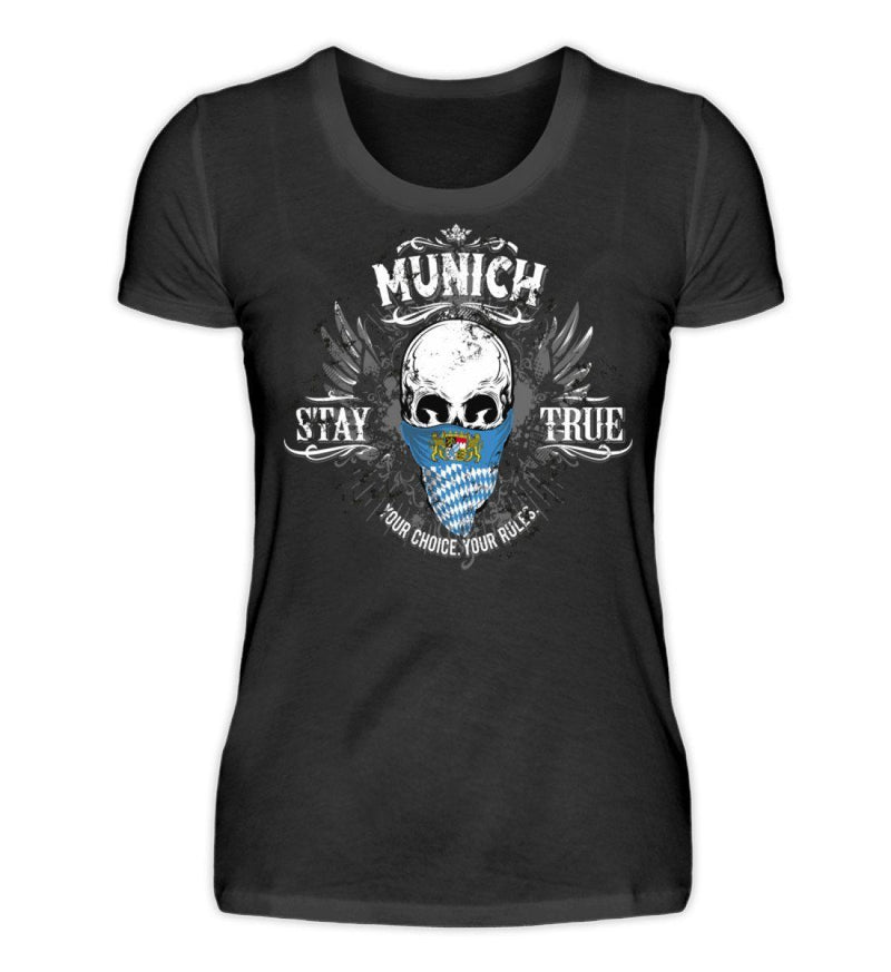 MUNICH - STAY TRUE - Damenshirt Black / S