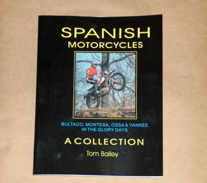 SPANISH MOTORCYCLES by Tom Bailey, a great read! Bultaco Ossa