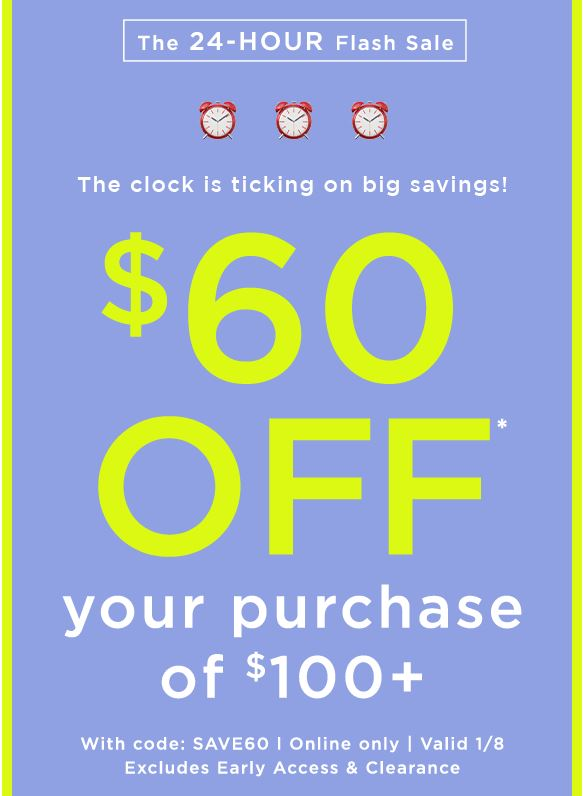 $60 Off $100 24 Hour Flash Sale with Promo Code SAVE60