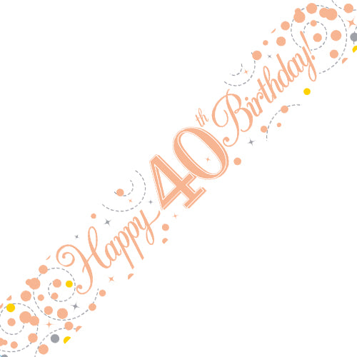 Age 40 Birthday White & Rose Gold Fizz Banner - 2.7 Metres