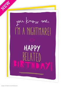 I'm a nightmare belated birthday card