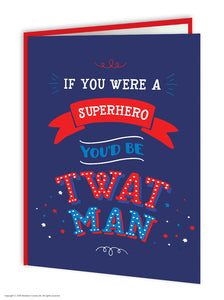 Superhero Twat Man Birthday Card