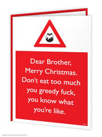 Brother Greedy F*ck Christmas Card