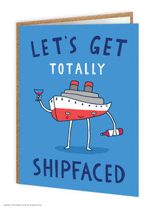 Let's Get Totally Shipfaced funny birthday card