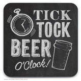 Tick Tock Beer o'clock Coaster