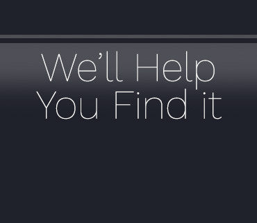 We will help you find it