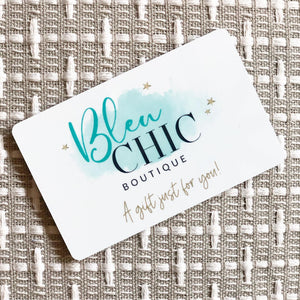THE PERFECT GIFT: Bleu Chic Boutique Gift Cards! - Bleu Chic Boutique