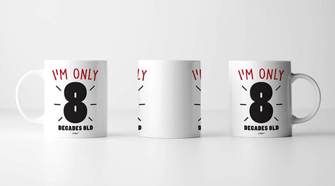 Image of I'm Only 8 Decades Old Coffee Mug