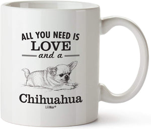 All You Need Is LOVE And a Chihuahua Coffee Mug