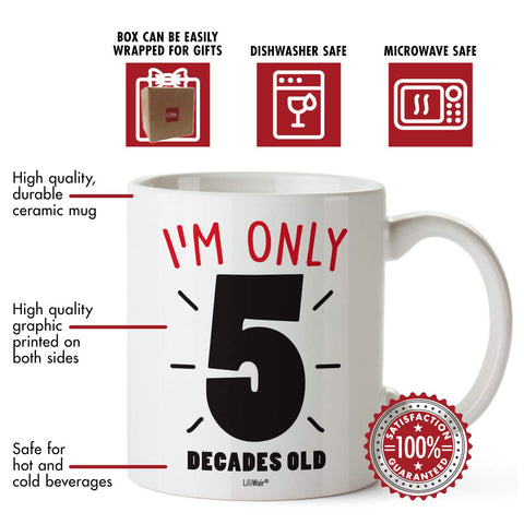 Image of I'm Only 5 Decades Old Coffee Mug