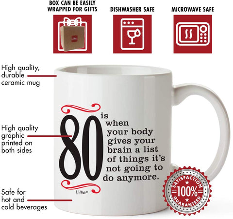 80 Is When Your Body Gives Your Brain A List Of Things It's Not Going To Do Anymore Coffee Mug